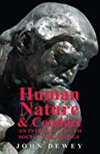 Human Nature And Conduct - An Introduction To Social Psychology (English Edition)
