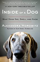 Inside of a Dog: What Dogs See, Smell, and Know (English Edition)
