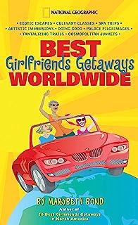 Best Girlfriends Getaways Worldwide (English Edition)