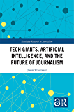 Tech Giants, Artificial Intelligence, and the Future of Jour…