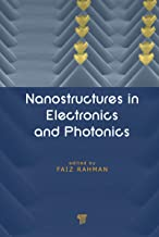 Nanostructures in Electronics and Photonics (English Edition)