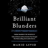 Brilliant Blunders: From Darwin to Einstein - Colossal Mista…