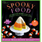 Spooky Food: 80 Fun Halloween Recipes for Ghosts, Ghouls, Va…
