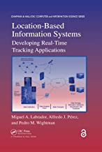 Location-Based Information Systems: Developing Real-Time Tracking Applications (Chapman & Hall/Crc Comuter Information Sci...