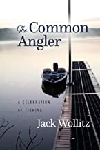 The Common Angler: A Celebration of Fishing (English Edition)