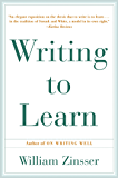 Writing to Learn: How to Write - and Think - Clearly About A…