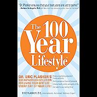 The 100 Year Lifestyle: Dr. Plasker's Breakthrough Solution…