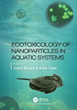 Ecotoxicology of Nanoparticles in Aquatic Systems (English Edition)