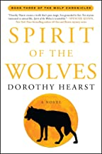 Spirit of the Wolves: A Novel (The Wolf Chronicles Book 3) (English Edition)