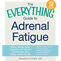 The Everything Guide to Adrenal Fatigue: Revive Energy, Boos…