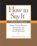How to Say It, Third Edition: Choice Words, Phrases, Sentenc…