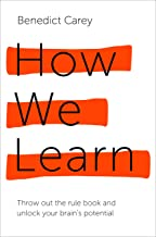How We Learn: The Surprising Truth About When, Where and Why It Happens (English Edition)