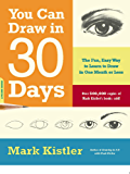You Can Draw in 30 Days: The Fun, Easy Way to Learn to Draw…