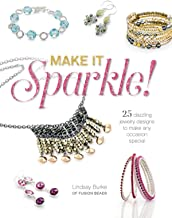 Make It Sparkle: 25 Dazzling Jewelry Designs to Make Any Occasion Special (English Edition)