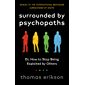 Surrounded by Psychopaths: or, How to Stop Being Exploited b…