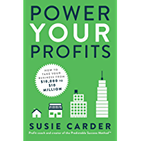 Power Your Profits: How to Take Your Business from $10,000 t…