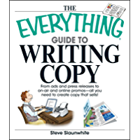 The Everything Guide To Writing Copy: From Ads and Press Rel…