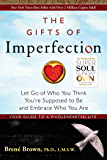 The Gifts of Imperfection: Let Go of Who You Think You're Su…