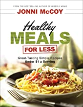 Healthy Meals for Less: Great-Tasting Simple Recipes Under $1 a Serving (English Edition)