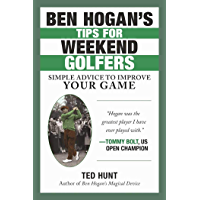 Ben Hogan's Tips for Weekend Golfers: Simple Advice to Impro…