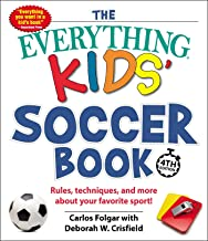 The Everything Kids' Soccer Book, 4th Edition: Rules, Techniques, and More about Your Favorite Sport! (Everything® Kids) (...