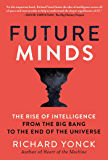 Future Minds: The Rise of Intelligence from the Big Bang to…