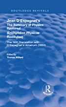 Jean D'Espagnet's The Summary of Physics Restored (Routledge Revivals) (English Edition)