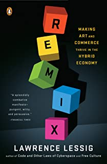 Remix: Making Art and Commerce Thrive in the Hybrid Economy (English Edition)