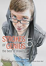 Strokes of Genius 5: Design and Composition (Strokes of Genius: The Best of Drawing) (English Edition)