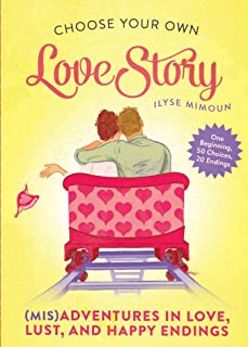 Choose Your Own Love Story: (Mis)Adventures in Love, Lust, and Happy Endings (English Edition)