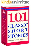 101 Classic Short Stories:经典短篇小说101篇(英文原版) (西方经典英文读物 Book 1…
