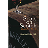Scots On Scotch: The Book of Whisky (English Edition)