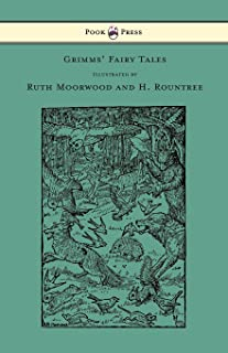 Grimms' Fairy Tales - Illustrated by Ruth Moorwood and H. Rountree (English Edition)