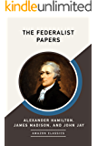 The Federalist Papers (AmazonClassics Edition) (English Edit…