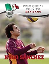 Hugo Sánchez (Superstars of Soccer SPANISH) (Spanish Edition)