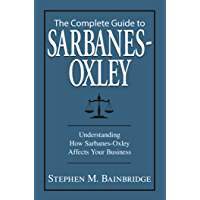 The Complete Guide To Sarbanes-Oxley: Understanding How Sarb…