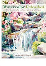 Watercolor Unleashed: New Directions for Traditional Painting Techniques (English Edition)