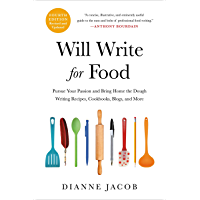Will Write for Food: The Complete Guide to Writing Cookbooks…