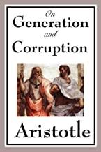On Generation and Corruption (Unabridged Start Publishing LLC) (English Edition)