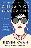 China Rich Girlfriend: A Novel (Crazy Rich Asians Trilogy Bo…