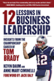 12 Lessons in Business Leadership: Insights From the Champio…