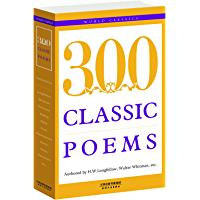 300 Classic poems:经典诗歌300首(英文原版) (西方经典英文读物 Book 9) (English…