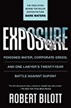 Exposure: Poisoned Water, Corporate Greed, and One Lawyer's Twenty-Year Battle against DuPont (English Edition)