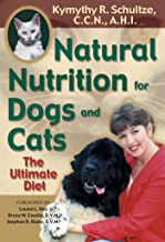 Natural Nutrition for Dogs and Cats: The Ultimate Diet (English Edition)