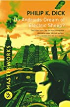 Do Androids Dream Of Electric Sheep?: The inspiration behind Blade Runner and Blade Runner 2049 (S.F. MASTERWORKS) (Englis...