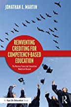 Reinventing Crediting for Competency-Based Education: The Mastery Transcript Consortium Model and Beyond (English Edition)