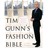 Tim Gunn's Fashion Bible: The Fascinating History of Everyth…