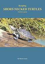 Keeping Short-necked Turtles Emydura species (English Edition)