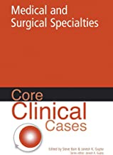 Core Clinical Cases in Medical and Surgical Specialties: A problem-solving approach (English Edition)