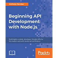 Beginning API Development with Node.js: Build highly scalabl…